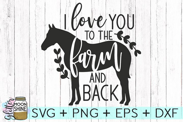 Download I Love You To The Farm & Back SVG DXF PNG EPS Cutting ...