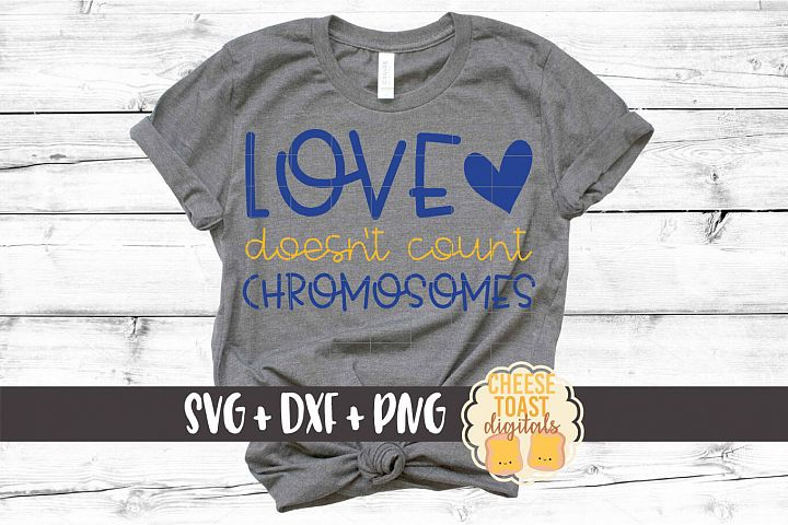 Download Love Doesn't Count Chromosomes - Down Syndrome SVG PNG DXF