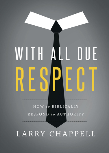 With All Due Respect  -  How To Biblically Respond To Authority