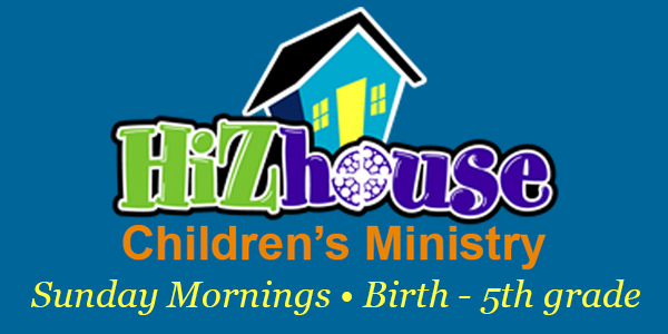 HiZhouse Children's Ministry - Sunday Mornings - Birth through 5th grade