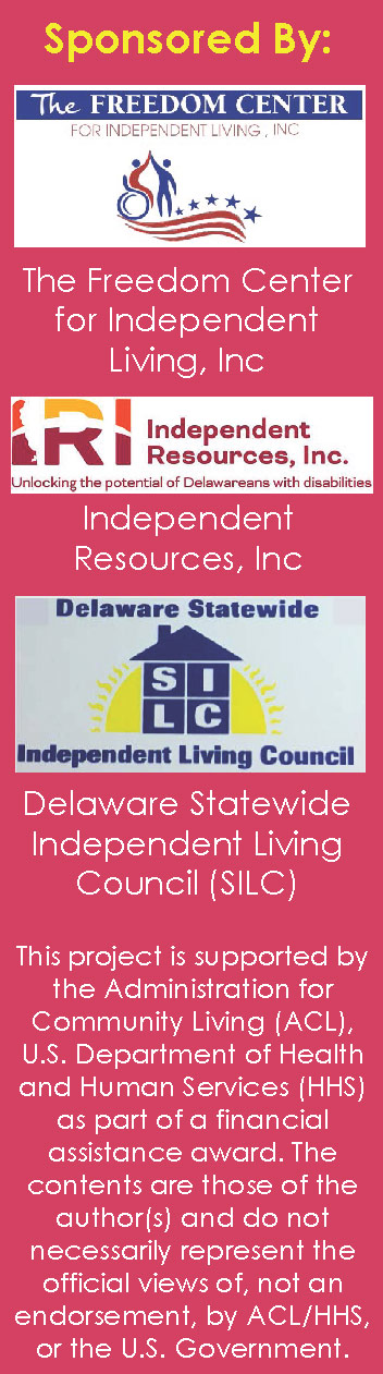 Sponsored by:  The Freedom Center, Independent Resources, Inc., Delaware Statewide Independent Living Council (SILC)