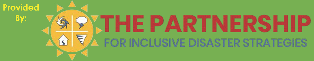 Provided by: The Partnership for Inclusive Disaster Strategies