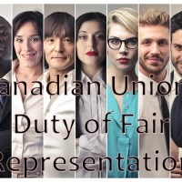 Canadian Unions Duty of Fair Representation: Theory versus Reality