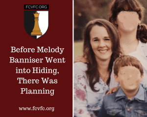 Before Melody Bannister Went Into Hiding There Was Planning