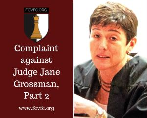 Complaint Against Judge Jane Grossman Part 2