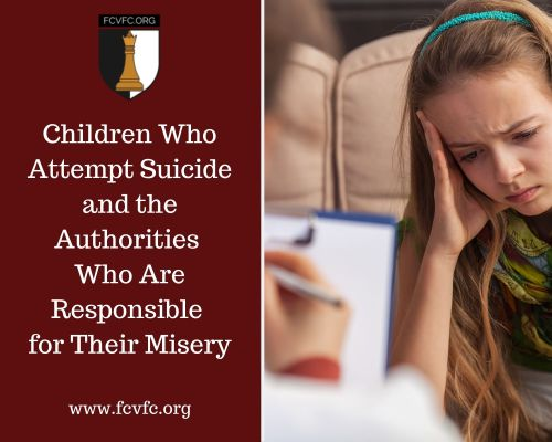 Children Who Attempt Suicide and the Authorities Who Are Responsible for Their Misery