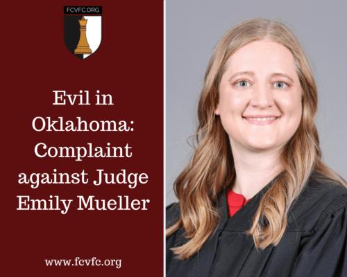 Evil in Oklahoma: Complaint against Judge Emily Mueller
