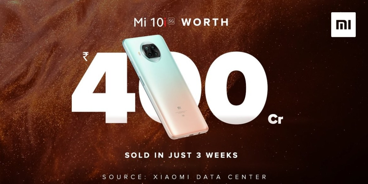 Xiaomi sold INR 4 billion worth of Mi 10i phones in the first three weeks