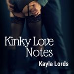 Happy Mother's Day Guest Blogger (And Sexy Mother) Kayla Lords Writes Us Kinky Love Notes!!!