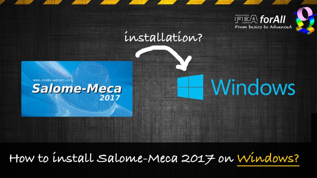 How to install Salome Meca 2017 on Windows?