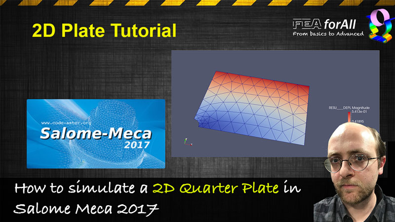 [Salome Meca Tutorial] Simulating a 2D Quarter Plate