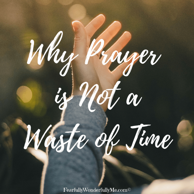 why prayer is not a waste of time