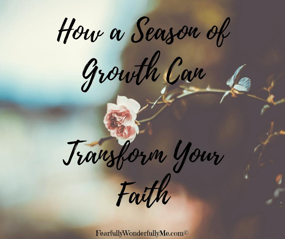 How a Season of Growth Can Transform Your Faith