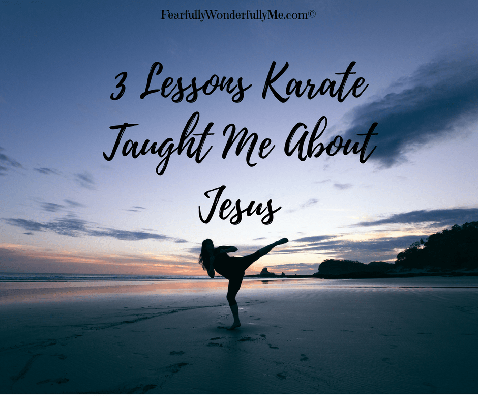 3 Lessons Karate Taught Me About Jesus