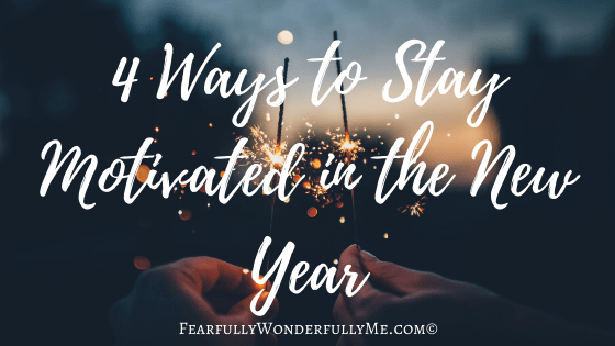 4 Ways to Stay Motivated in the New Year