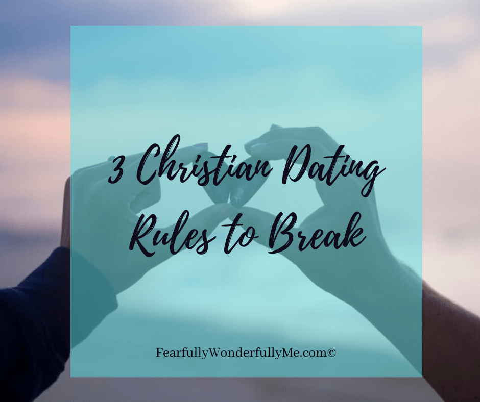 3 Christian Dating Rules to Break