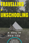 Our Day at Camp: A Travelling, Unschooling Day in the Life