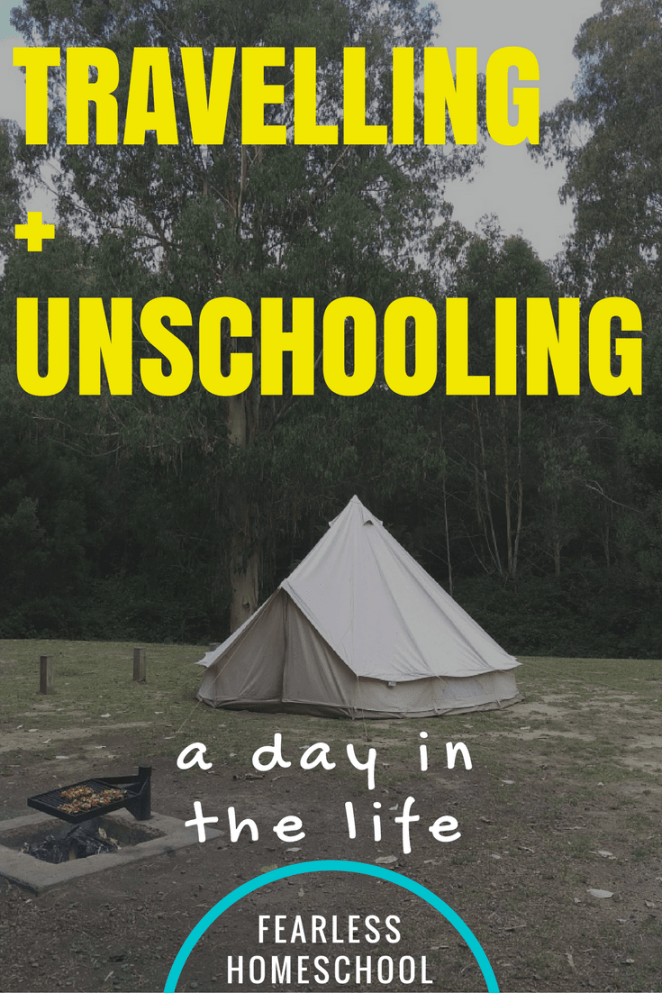 Travelling and unschooling-a typical travelling, homeschooling day in the life featured on Fearless Homeschool