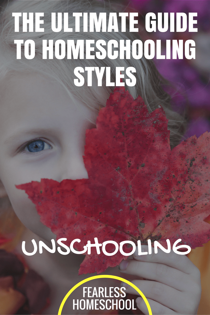 Unschooling | The Ultimate Guide to Homeschooling Styles from Fearless Homeschool