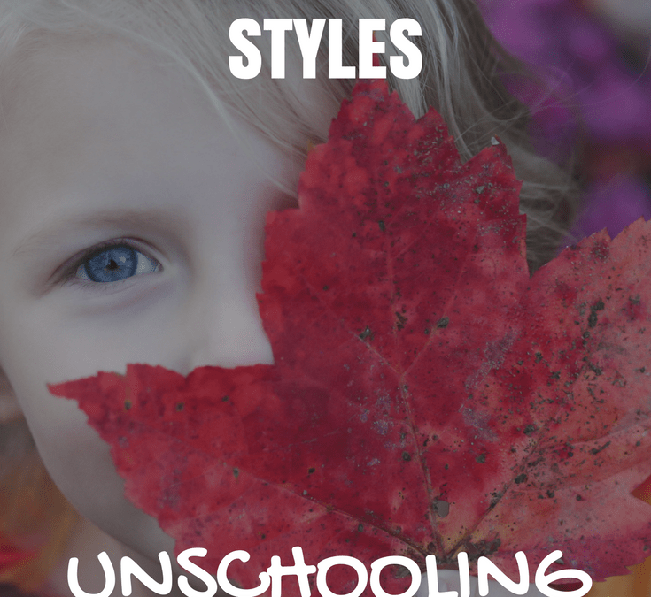 Unschooling | The Ultimate Guide to Homeschooling Styles