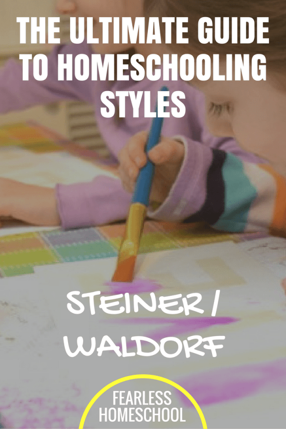 Steiner / Waldorf homeschooling - The Ultimate Guide to Homeschooling Styles from Fearless Homeschool