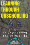 Learning through Unschooling: A Day in the Life