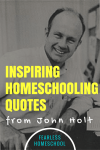 11 Inspiring Homeschooling Quotes from John Holt