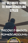 Project-Based Homeschooling | The Ultimate Guide to Homeschooling Styles