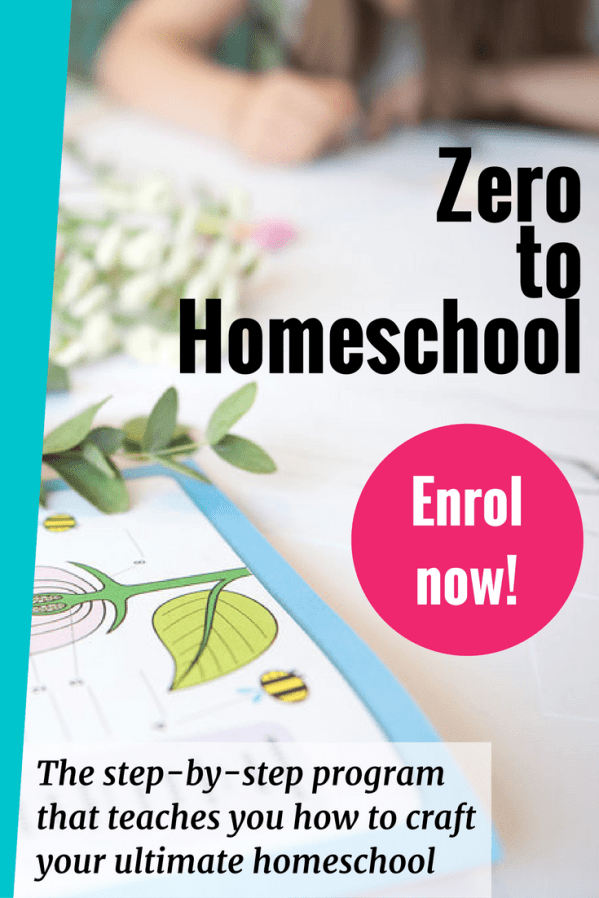 Zero to Homeschool - the eight week, step-by-step program that teaches you how to craft your ultimate homeschool. Enrol now!