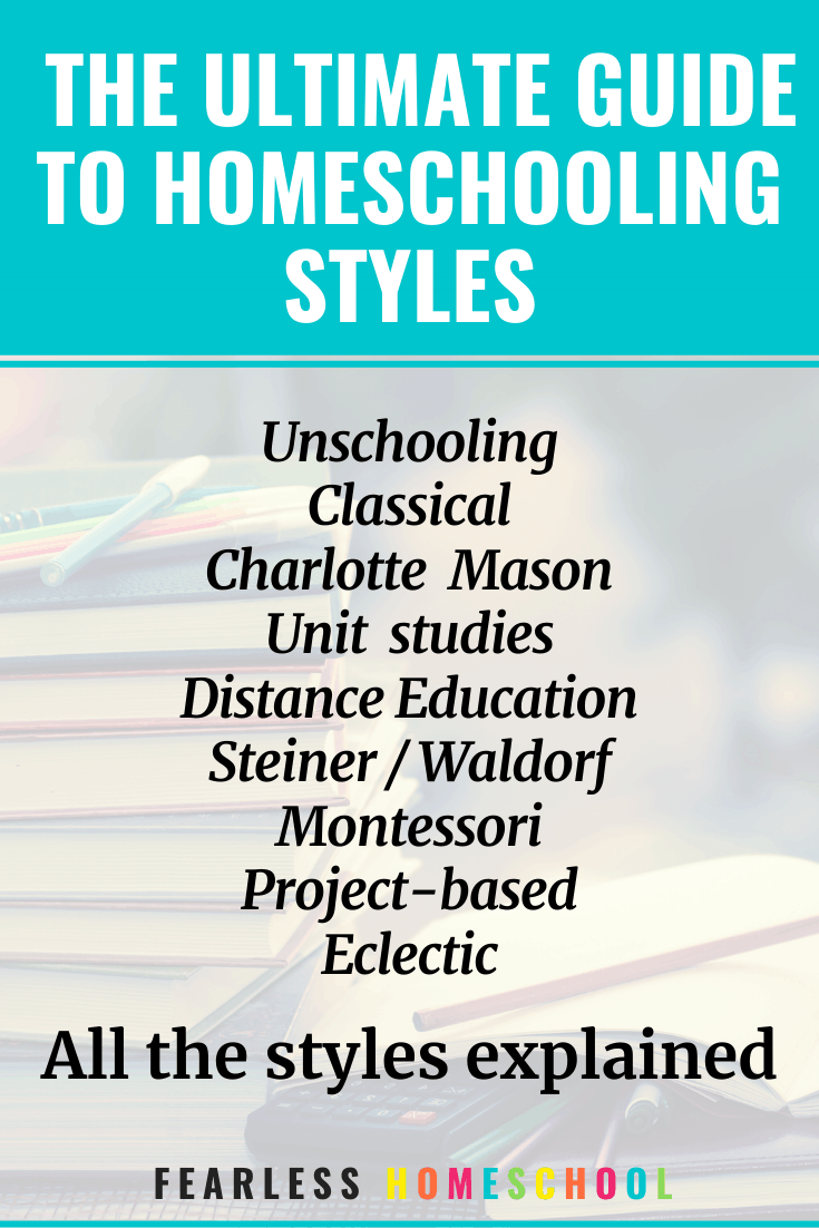 The Ultimate Guide to Homeschooling Styles - Fearless Homeschool