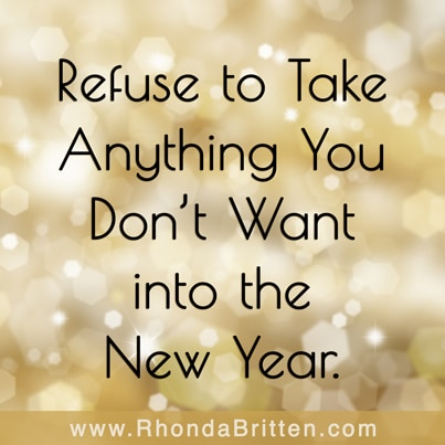 Refuse to Take Anything You Don't Want into the New Year