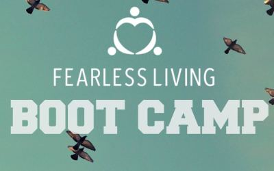 Fearless Living Boot Camp Is Coming!