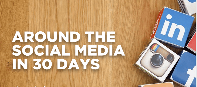 AROUND THE SOCIAL MEDIA IN 30 DAYS