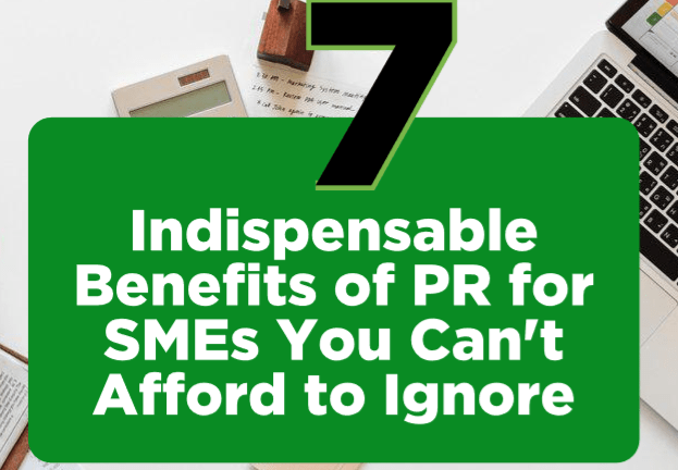 7 Indispensable Benefits of PR for SMEs You Can't Afford to Ignore