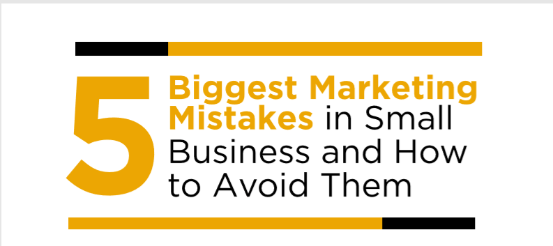 5 Biggest Marketing Mistakes in Small Business and How to Avoid Them
