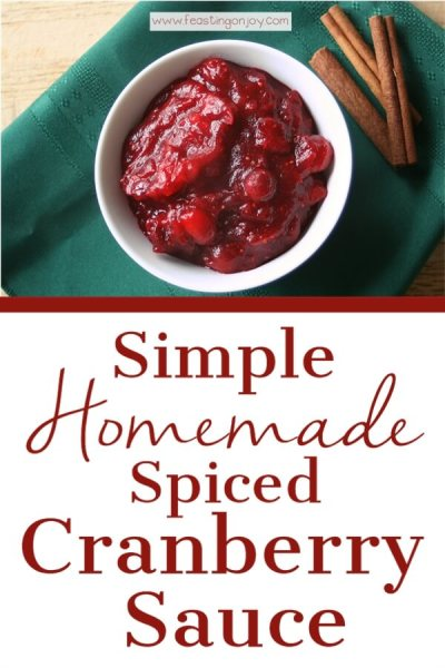 Simple Homemade Spiced Cranberry Sauce | Feasitng On Joy