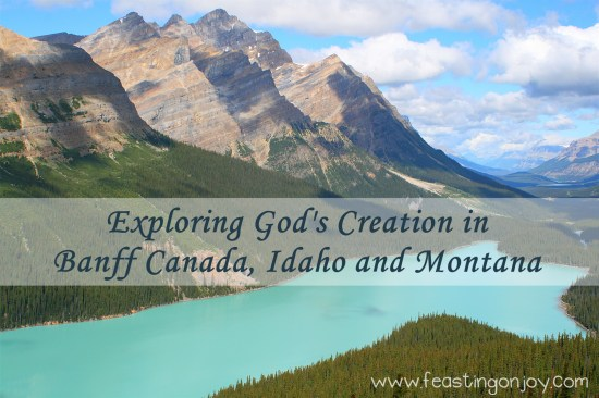 Exploring God's Creation in Banff Canada Idaho and Montana