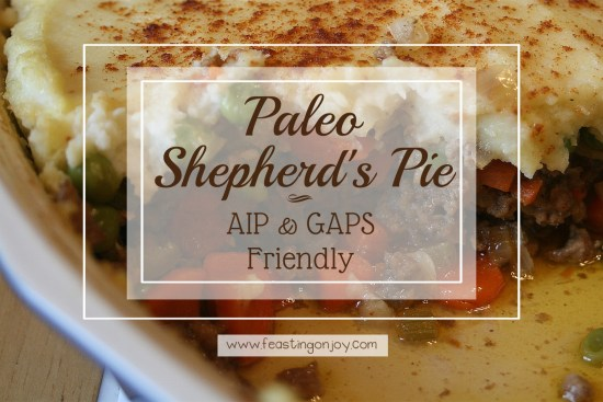 Paleo Shepherd's Pie AIP & GAPS Friendly | Feasting On Joy