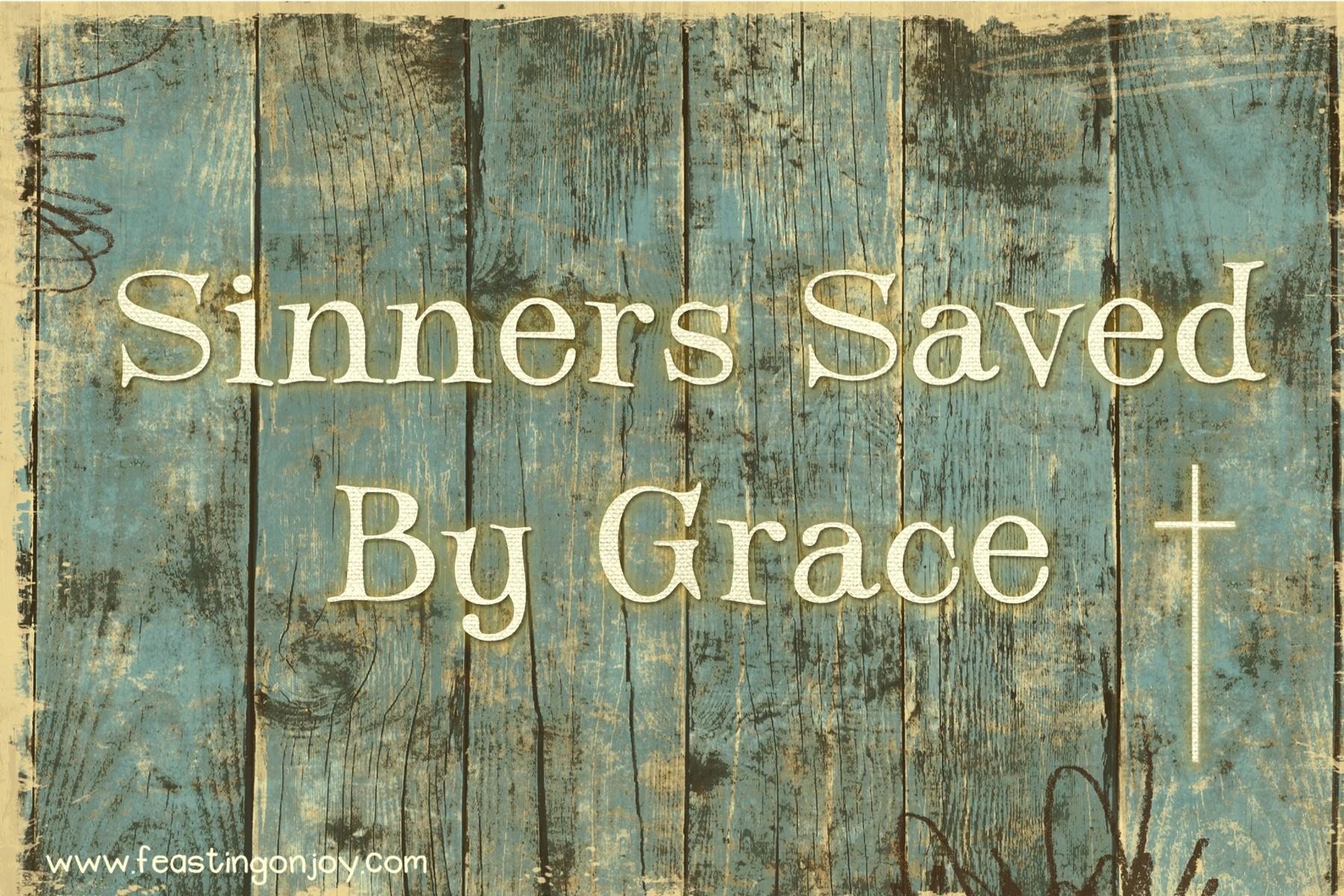 Sinners Saved By Grace  Feasting On Joy
