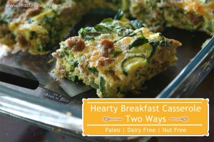 Hearty Breakfast Casserole ~ Two Ways {Paleo & Dairy & Nut free}