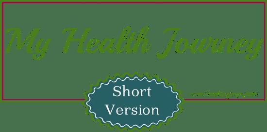 My health journey Short version
