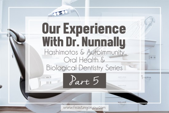 Our Experience With Dr. Nunnally 1 | Oral Health Series | Feasting On Joy