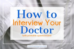 How To Interview Your Doctor {with printable questionnaire}