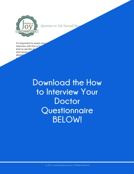 How to Interview Your Doctor {with printable questionnaire} 1 | Feasting On Joy