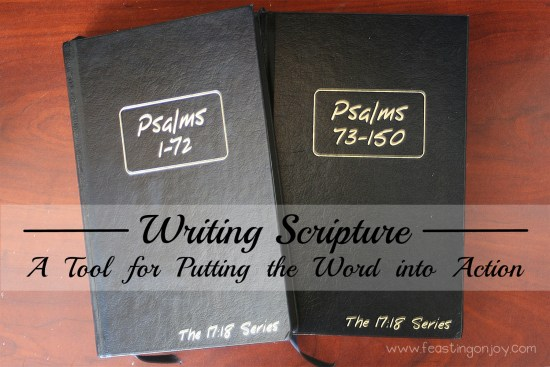 Writing Scripture {A Tool for Putting the Word into Action} 1 | Feasting On Joy