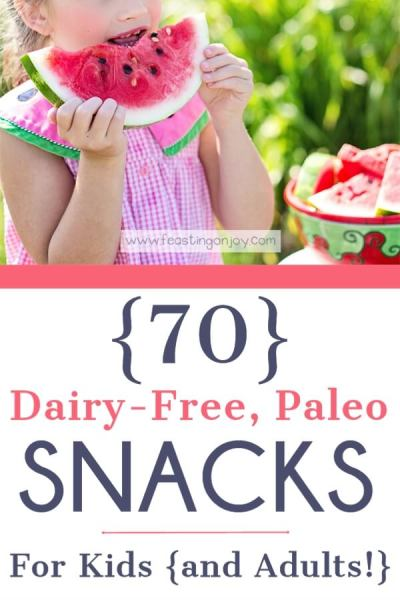70 Dairy-Free, Paleo Snacks for Kids {and adults!} | Feasting On Joy