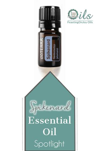 Essential Oil Spotlight: Spikenard | Feasting On Joy