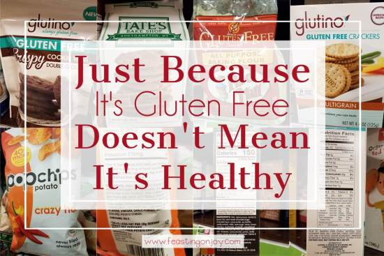 Just Because It's Gluten Free Doesn't Mean It's Healthy 1 | Feasting On Joy