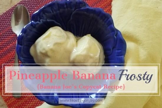 Pineapple Banana Frosty {Banana Joe's Copycat} 1 | Feasting On Joy