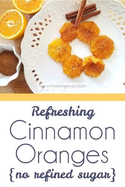 Refreshing Cinnamon Oranges | Feasting On Joy